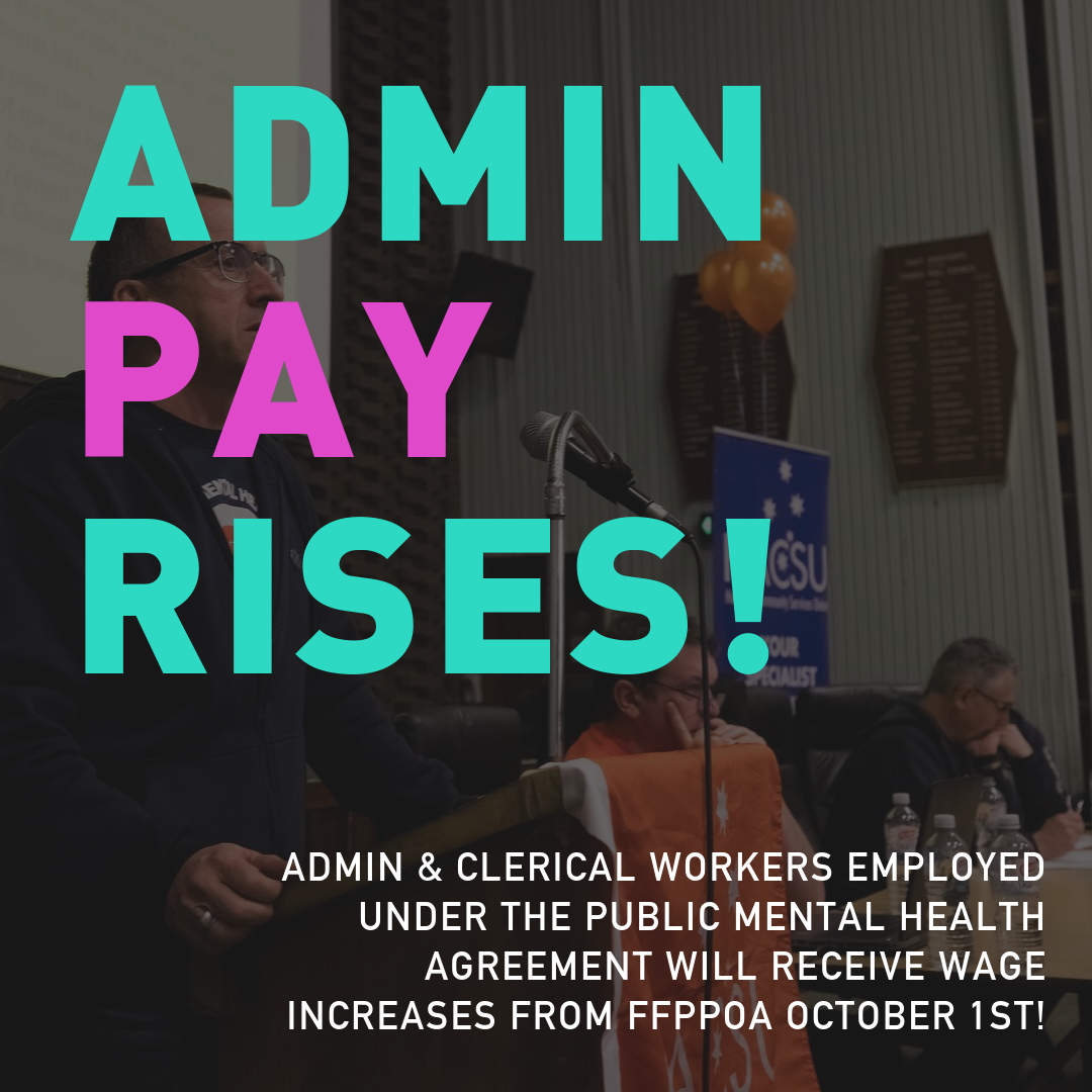 Admin & Clerical workers employed under the public mental health agreement will receive increases from FFPPOA October 1st!